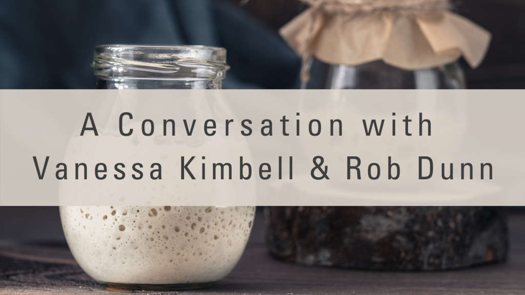 A Conversation with Vanessa Kimbell and Rob Dunn