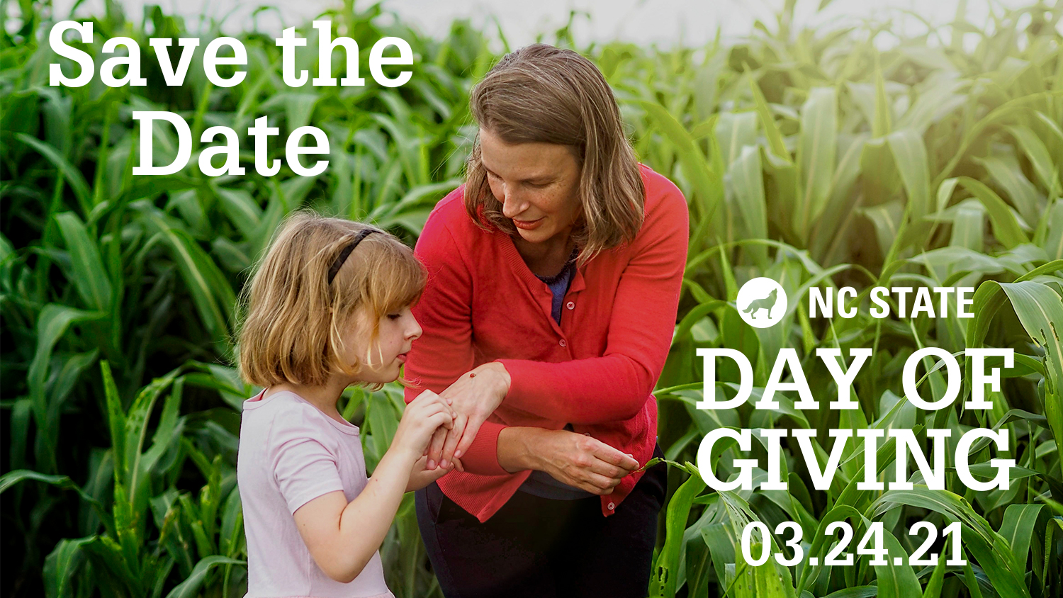 Save the Date for NC State Day of Giving 3.24.2021 text over image of white female scientist and small child in front of corn field