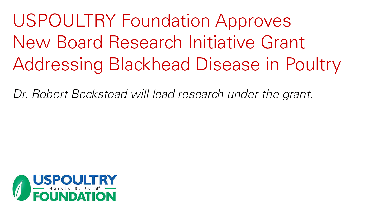 USPOULTRY Foundation Approves New Board Research Initiative Grant Addressing Blackhead Disease in Poultry: Dr. Robert Beckstead will lead research under the grant. - with USPoultry Federation logo