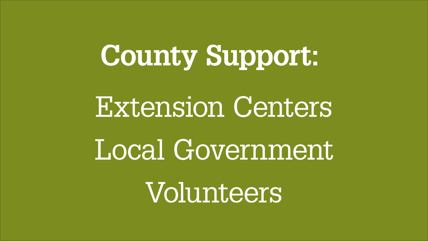 "Graphic Headline: ""County Support: Extension Centers, Local Government, Volunteers"""