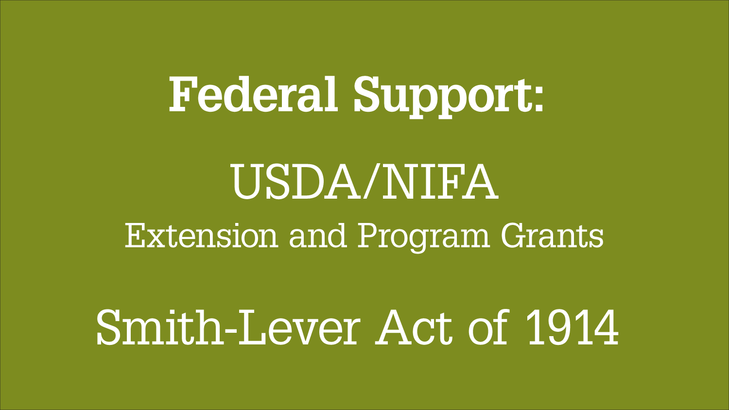 "Graphic Headline: ""Federal Support: USDA/NIFA Extension and Program Grants, Smith-Lever Act of 1914"