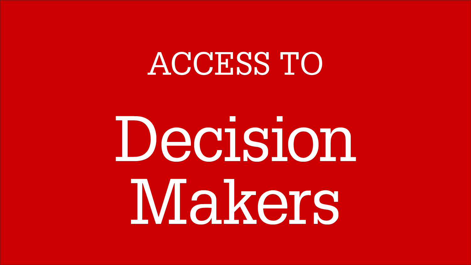 Graphic Image: Access To Decision Makers