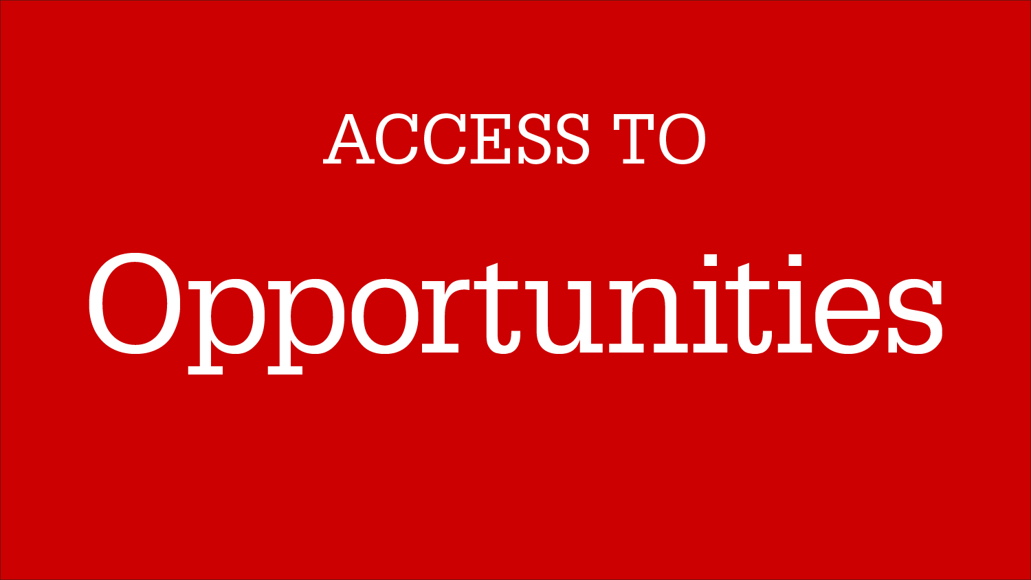 Graphic Image: Access To Opportunities