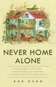 Never Home Alone by NC State CALS Professor Rob Dunn