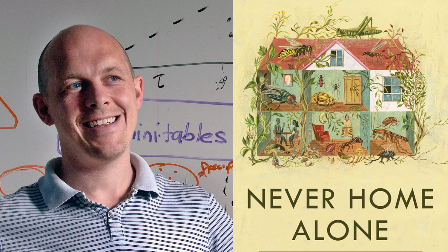 CALS Applied Ecology Professor Rob Dunn and his new book, Never Home Alone